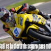 ¿Cuál es la oferta de seguro para moto?