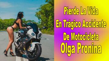 Pierde La Vida En Trágico Accidente De Motocicleta Olga Pronina