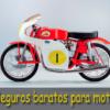 Seguros baratos para moto