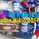 Mundial De Motociclismo Sobre Hielo 2017